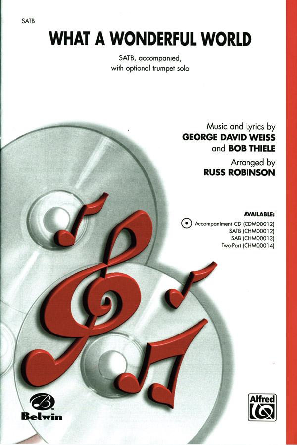 What a Wonderful World : SATB : Russell L. Robinson : Bob Thiele : Louis Armstrong : Sheet Music : 00-CHM00012 : 654979007319
