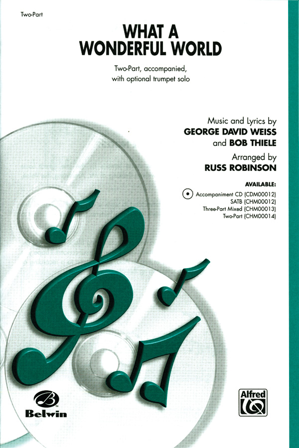 What a Wonderful World : 2-Part : Russell L. Robinson : Bob Thiele : Louis Armstrong : Sheet Music : 00-CHM00014 : 654979007333