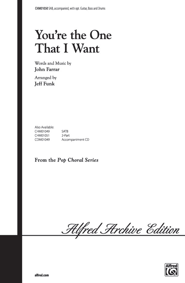 You're the One That I Want : SAB : 0 : Grease : Sheet Music : 00-CHM01050 : 654979990123