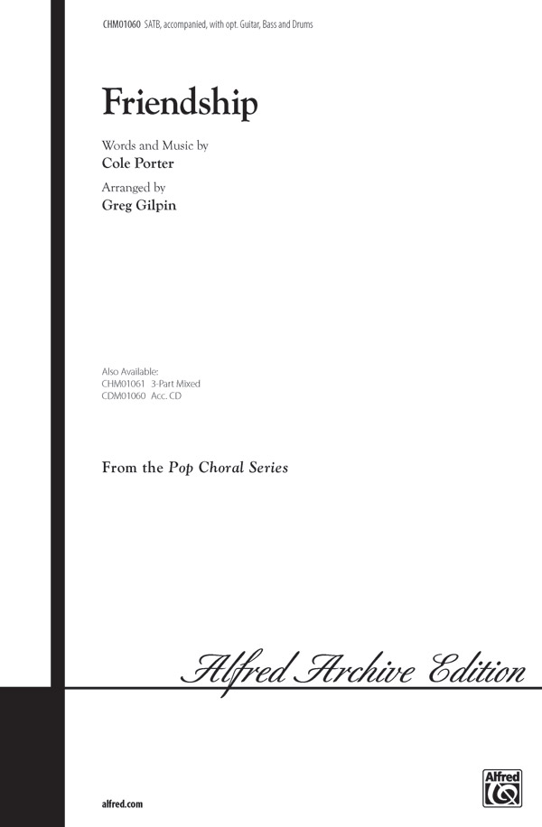Friendship : SATB : Greg Gilpin : Cole Porter : Sheet Music : 00-CHM01060 : 654979991311