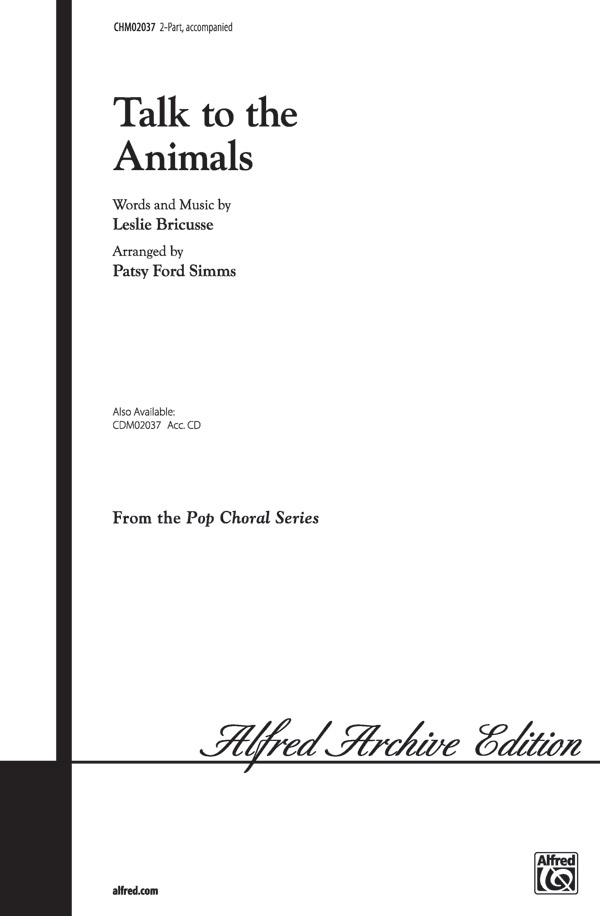 Talk To The Animals : 2-Part : Patsy Ford Simms : Leslie Bricusse : Dr. Doolittle : Sheet Music : 00-CHM02037 : 654979032427