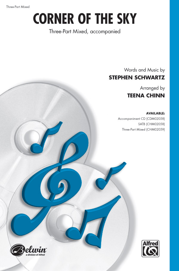 Corner of the Sky : 3-Part : Teena Chinn : Stephen Schwartz : Pippin : Sheet Music : 00-CHM02059 : 654979035480