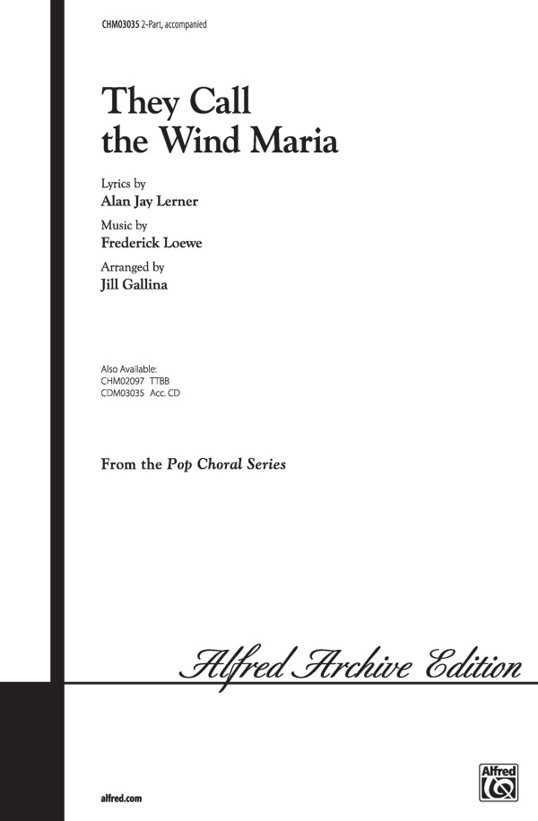 They Call the Wind Maria : 2-Part : Jill Gallina : Frederick Loewe : Paint Your Wagon : Sheet Music : 00-CHM03035 : 654979058700