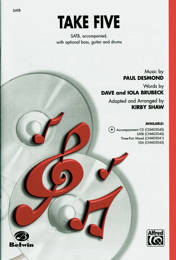 Take Five : SATB : Kirby Shaw : Paul Desmond : Dave Brubeck Quartet :  1 CD : 00-CHM03040 : 654979062530