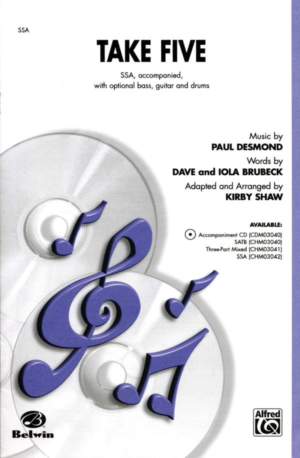 Take Five : SSA : Kirby Shaw : Paul Desmond : Dave Brubeck Quartet : Sheet Music : 00-CHM03042 : 654979062554