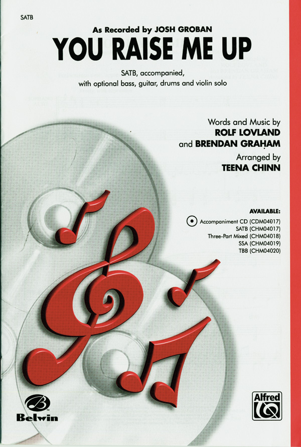 You Raise Me Up (as recorded by Josh Groban) : SATB : Teena Chinn : Josh Groban : Sheet Music : 00-CHM04017 : 654979071709