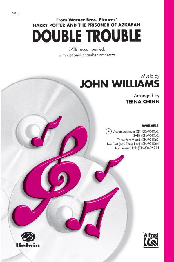 Double Trouble : SATB : Teena Chinn : John Williams : Harry Potter and the Prisoner of Azkaban : Sheet Music : 00-CHM04062 : 654979085263