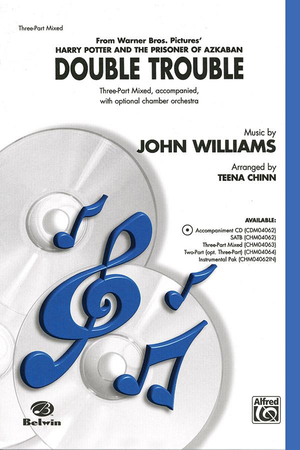 Double Trouble : 3-Part Mixed : Teena Chinn : John Williams : Harry Potter : Sheet Music : 00-CHM04063 : 654979085270