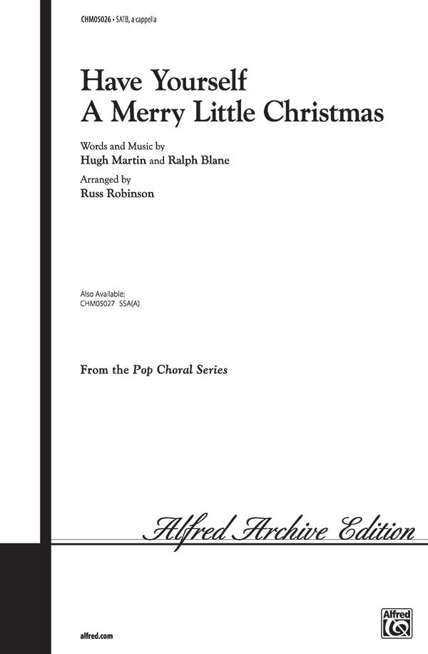 Have Yourself a Merry Little Christmas : SATB : Russell L. Robinson : Ralph Blane : Sheet Music : 00-CHM05026 : 654979090618