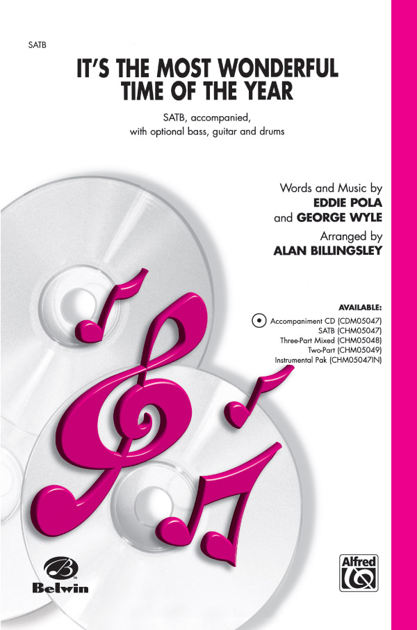 The Most Wonderful Time of the Year : SATB : Alan Billingsley : George Wyle : Sheet Music : 00-CHM05047 : 654979097303