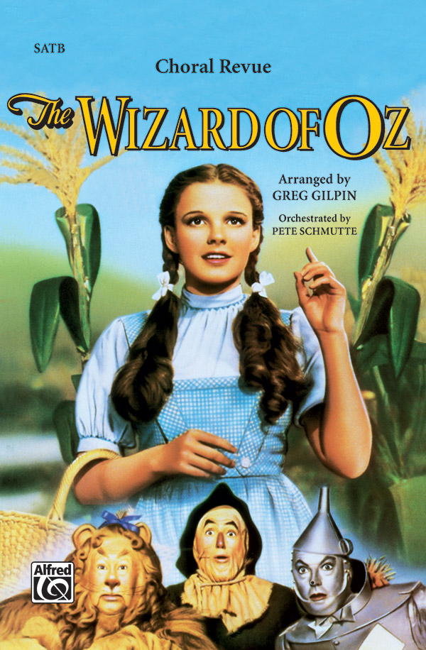 The Wizard of Oz -- Choral Revue : SATB : Pete Schmutte : The Wizard of Oz : Sheet Music : 00-CM97119 : 029156658880