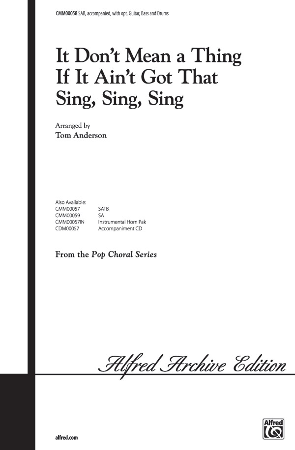It Don't Mean a Thing If It Ain't Got That Sing, Sing, Sing : SAB : Tom Anderson : Duke Ellington : Sheet Music : 00-CMM00058 : 654979016366