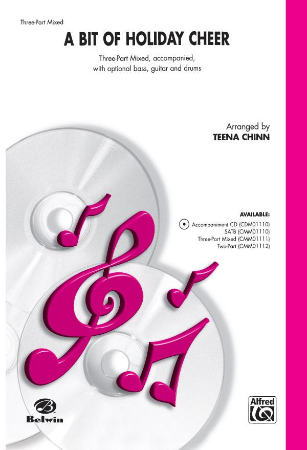 A Bit of Holiday Cheer : 3-Part Mixed : Teena Chinn : Sheet Music : 00-CMM01111 : 654979999249