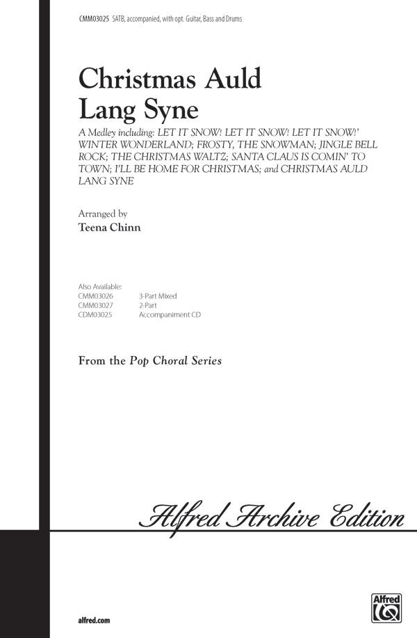 Christmas Auld Lang Syne (A Medley) : SATB : Teena Chinn : Sheet Music : 00-CMM03025 : 654979055891