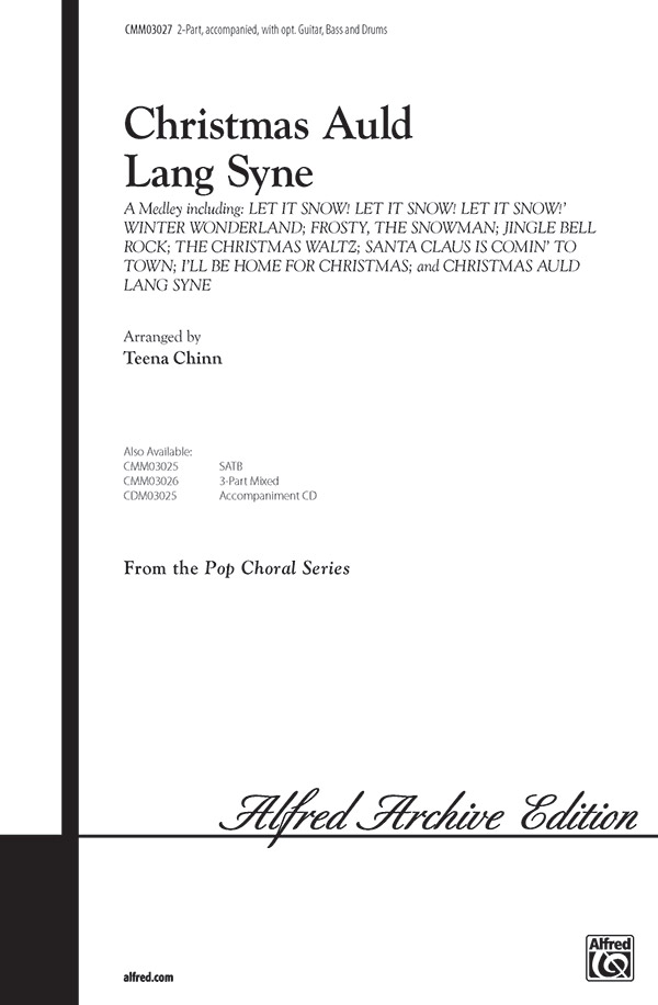 Christmas Auld Lang Syne (A Medley) : 2-Part : Teena Chinn : Sheet Music : 00-CMM03027 : 654979055914