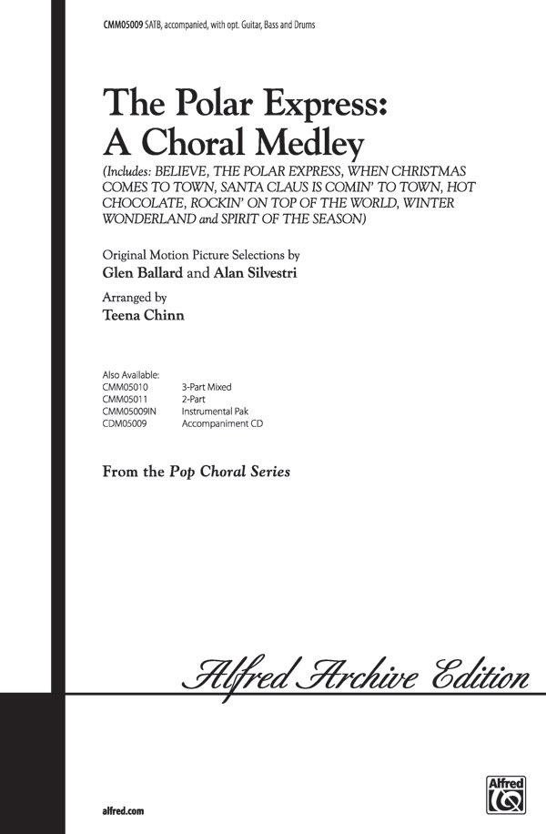 The Polar Express: A Choral Medley : SATB : Teena Chinn : The Polar Express : Sheet Music : 00-CMM05009 : 654979088929