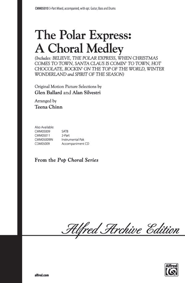 The Polar Express: A Choral Medley : 3-Part : Teena Chinn : The Polar Express : Sheet Music : 00-CMM05010 : 654979088936