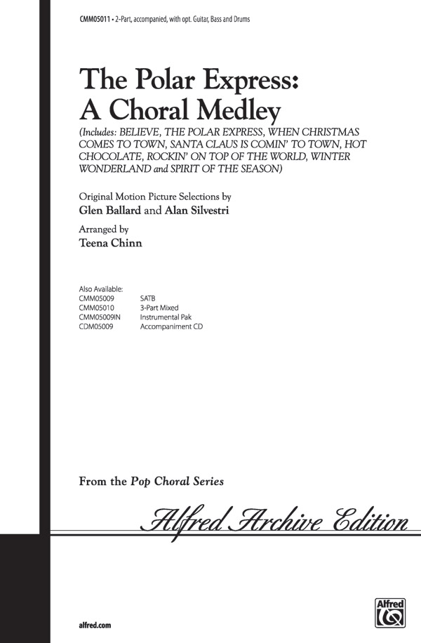 The Polar Express: A Choral Medley : 2-Part : Teena Chinn : The Polar Express : Sheet Music : 00-CMM05011 : 654979088943