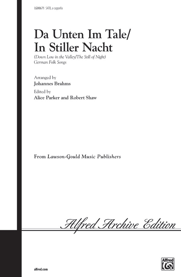 Da Unten Im Tale / In Stiller Nacht : SATB, <i>a cappella</i> : Johannes Brahms : Johannes Brahms : Sheet Music : 00-LG00671 : 783556000785