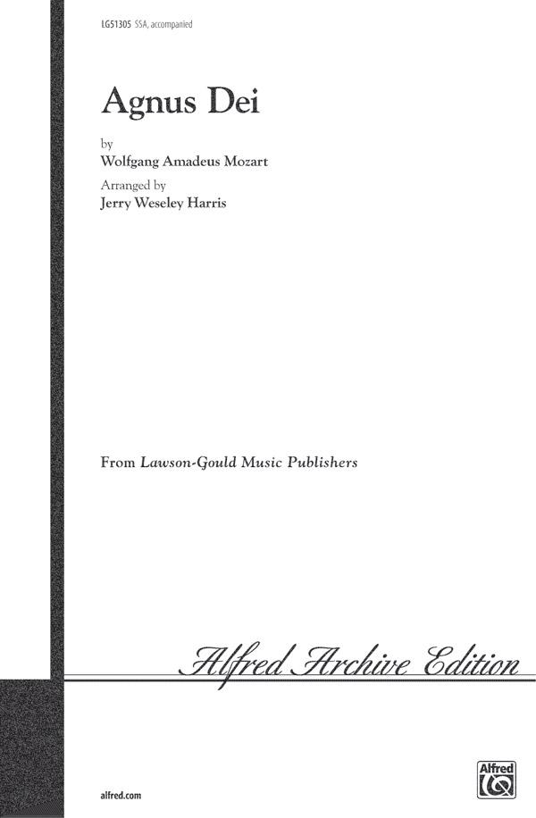 Agnus Dei : SSA : Jerry Weseley Harris : Wolfgang Amadeus Mozart : Sheet Music : 00-LG51305 : 783556004882
