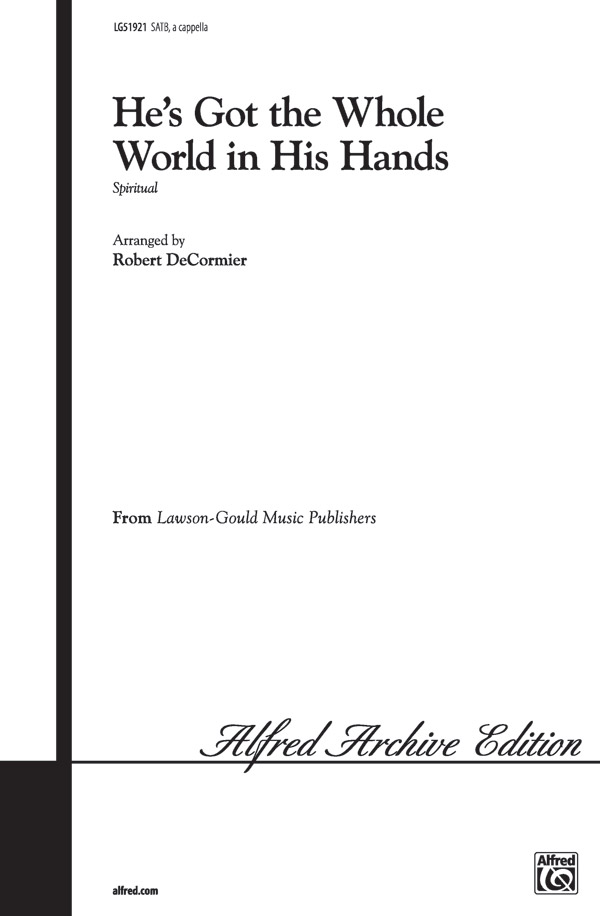 He's Got the Whole World in His Hands : SATB : Robert DeCormier : Sheet Music : 00-LG51921 : 783556010456