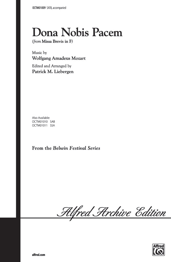 Dona Nobis Pacem (from <I>Missa Brevis in F</I>) : SATB : Patrick Liebergen : Wolfgang Amadeus Mozart : Sheet Music : 00-OCTM01009 : 654979999966