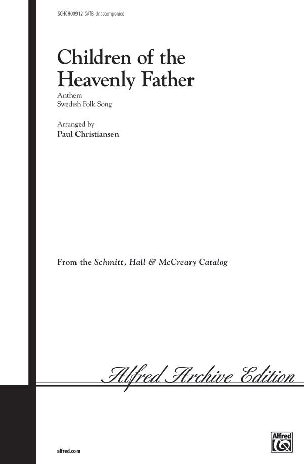 Children of the Heavenly Father : SATB : Paul Christiansen : Sheet Music : 00-SCHCH00912 : 029156081640
