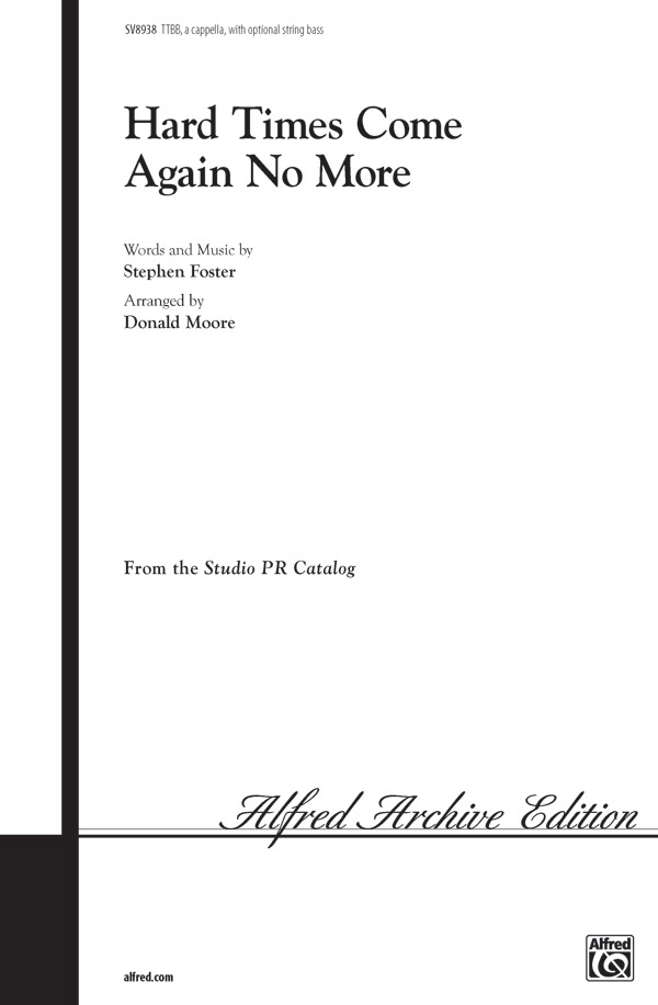 Hard Times Come Again No More : TTBB : Donald Moore : Stephen Foster : Sheet Music : 00-SV8938 : 029156150841
