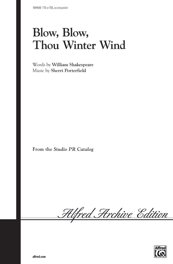Blow, Blow, Thou Winter Wind : TTB or TBB : Sherri Porterfield : Sherri Porterfield : Sheet Music : 00-SV9430 : 029156085518