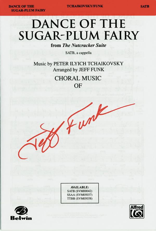 Dance of the Sugar-Plum Fairy : SATB : Jeff Funk : Sheet Music : 00-SVM00042 : 654979011859