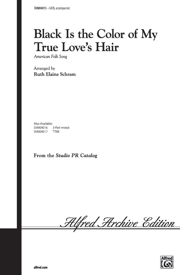 Black Is the Color of My True Love's Hair : SATB : Ruth Elaine Schram : Sheet Music : 00-SVM04015 : 654979069959