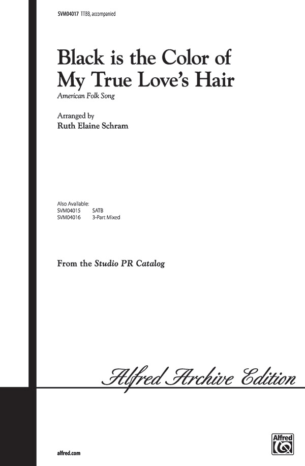 Black Is the Color of My True Love's Hair : TTBB : Ruth Elaine Schram : Sheet Music : 00-SVM04017 : 654979069973