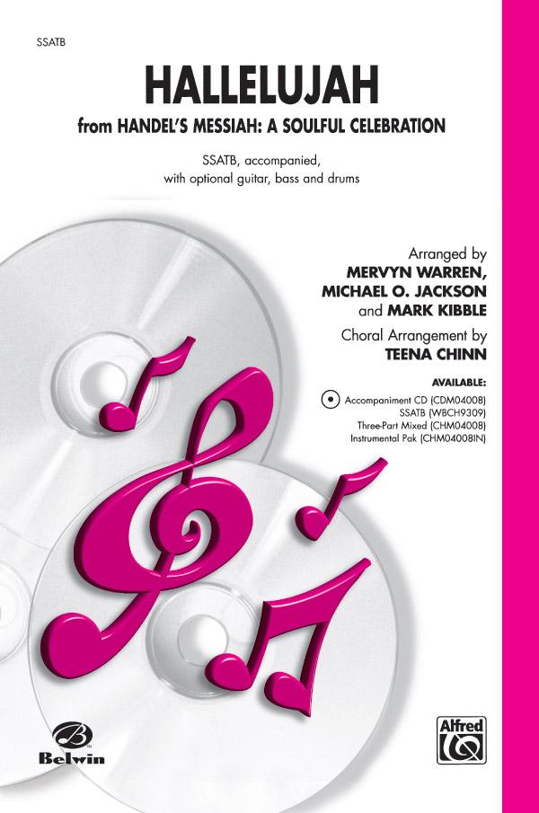 Hallelujah from <I>Handel's Messiah: A Soulful Celebration</I> : SSATB : Teena Chinn : Mark Kibble : Sheet Music : 00-WBCH9309 : 029156032819