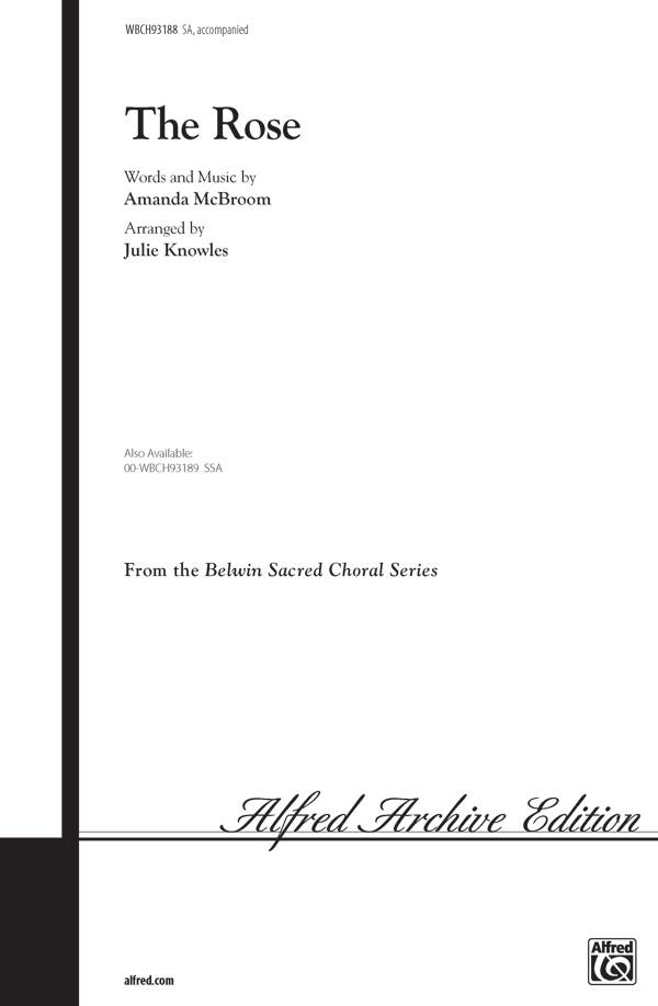The Rose : SA : Julie Knowles : Amanda McBroom : Bette Midler : Sheet Music : 00-WBCH93188 : 029156078473
