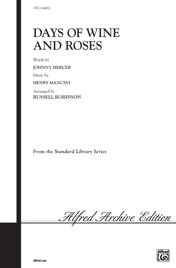 Days of Wine and Roses : SATB : Russell Robinson : Henry Mancini : Days of Wine and Roses : Sheet Music : 00-WBCH9433 : 029156115024