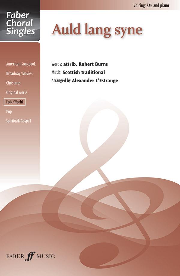Auld Lang Syne : SAB : Alexander L'Estrange : Sheet Music : 12-0571537847 : 9780571537846