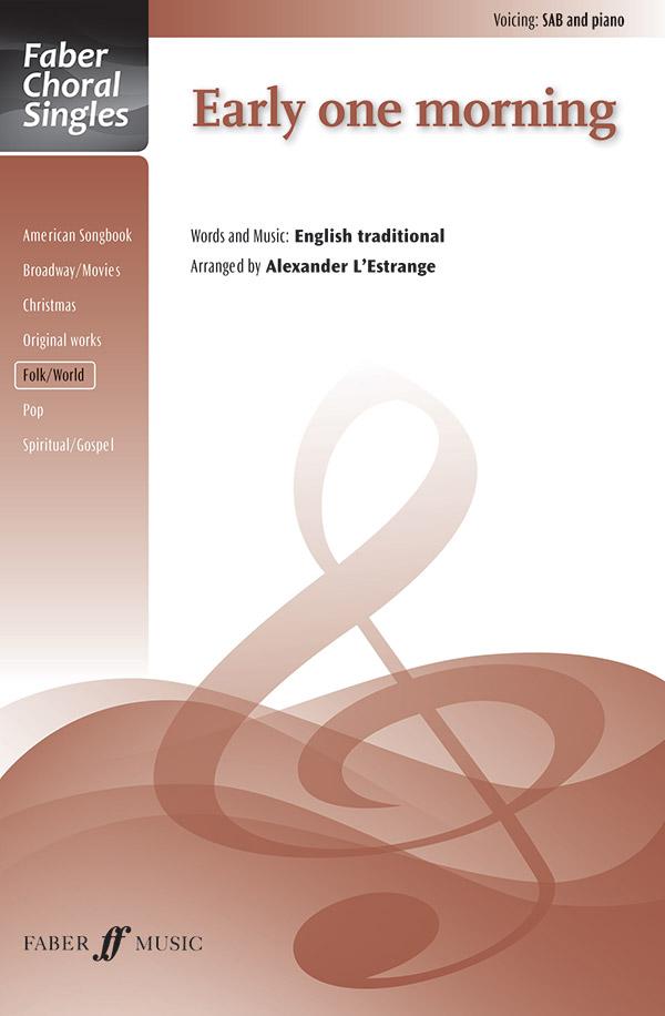 Early One Morning : SAB : Alexander L'Estrange : Sheet Music : 12-0571537871 : 9780571537877