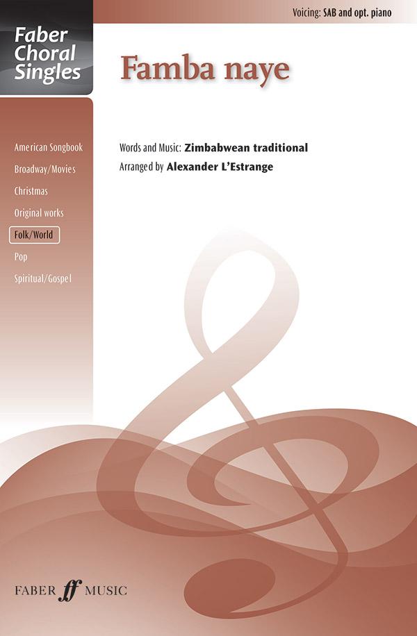 Famba Naye : SAB : Alexander L'Estrange : Sheet Music : 12-057153788X : 9780571537884