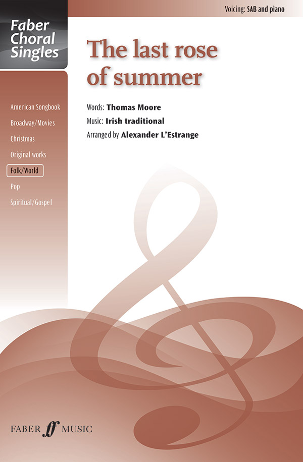 The Last Rose of Summer : SAB : Alexander L'Estrange : Sheet Music : 12-0571537987 : 9780571537983