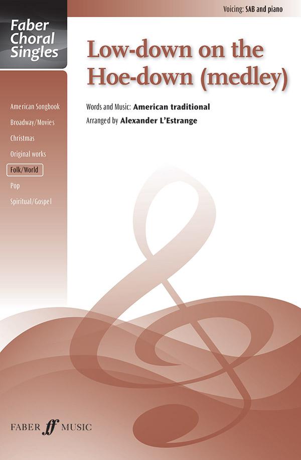 Low-down on the Hoe-down (Medley) : SAB : Alexander L'Estrange : Sheet Music : 12-0571538002 : 9780571538003