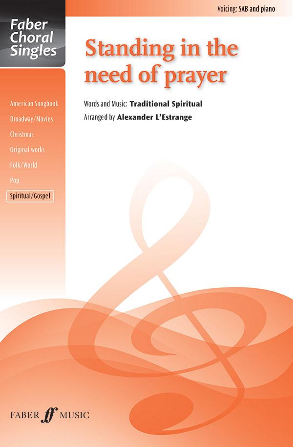 Standing in the Need of Prayer : SAB : Alexander L'Estrange : Sheet Music : 12-0571538142 : 9780571538140