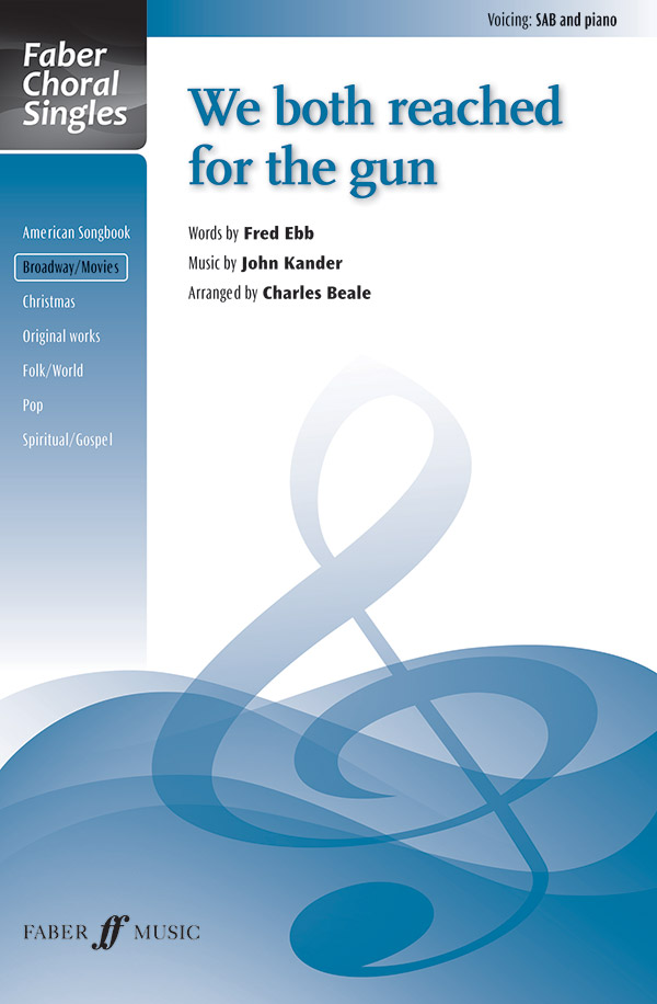 We Both Reached for the Gun : SAB : Charles Beale : Chicago : Sheet Music : 12-0571538185 : 9780571538188
