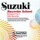 Suzuki Recorder School (Alto Recorder) CD, Volume 3 & 4