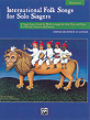 International Folk Songs for Solo Singers