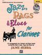 Jazz, Rags, & Blues for Clarinet