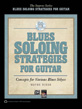 Blues Soloing Strategies for Guitar