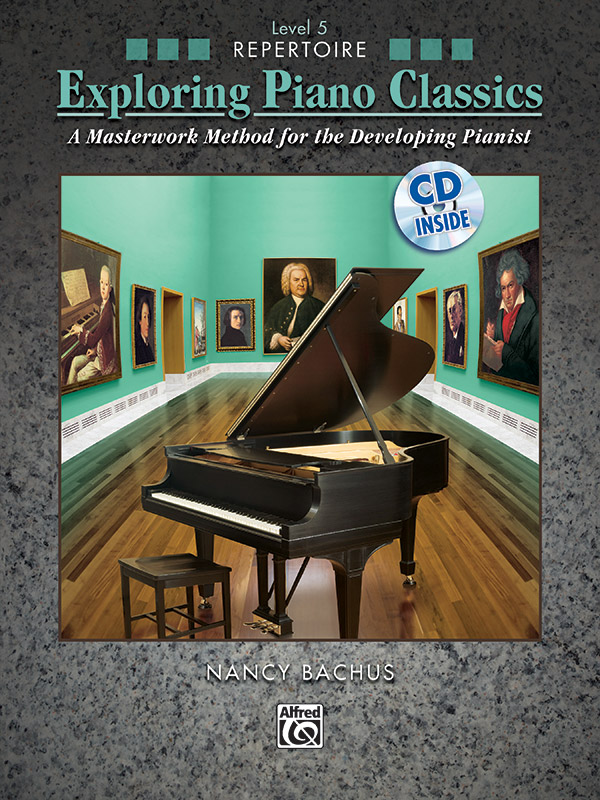 Exploring Piano Classics Repertoire, Level 5