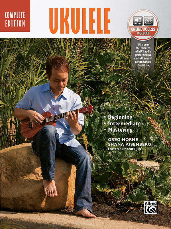 The Complete Ukulele Method: Complete Edition