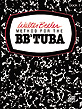 Walter Beeler Method for the BB-flat Tuba, Book I