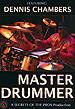 Master Drummer Featuring Dennis Chambers